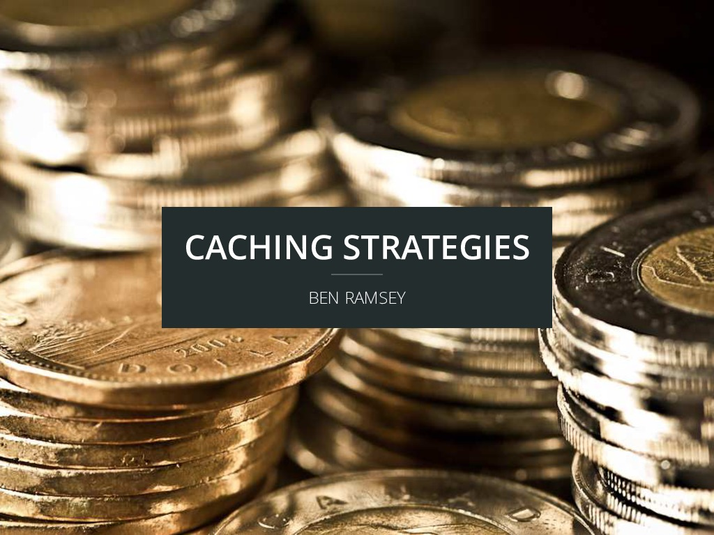 Caching Strategies (ConFoo 2015)