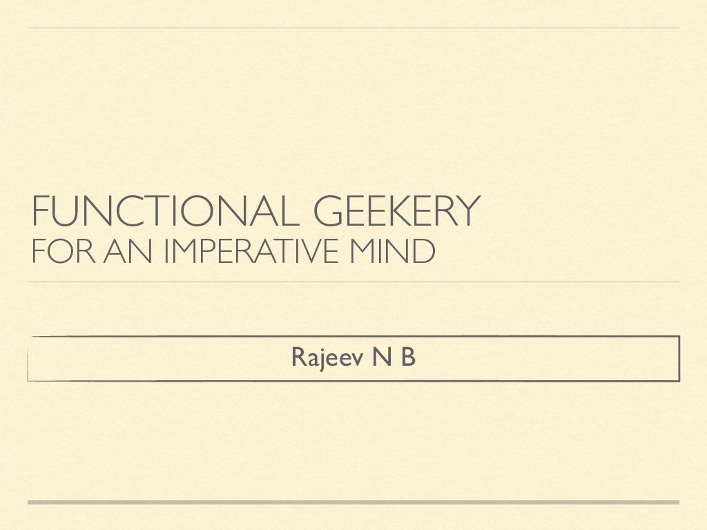 Functional Geekery for an Imperative mind