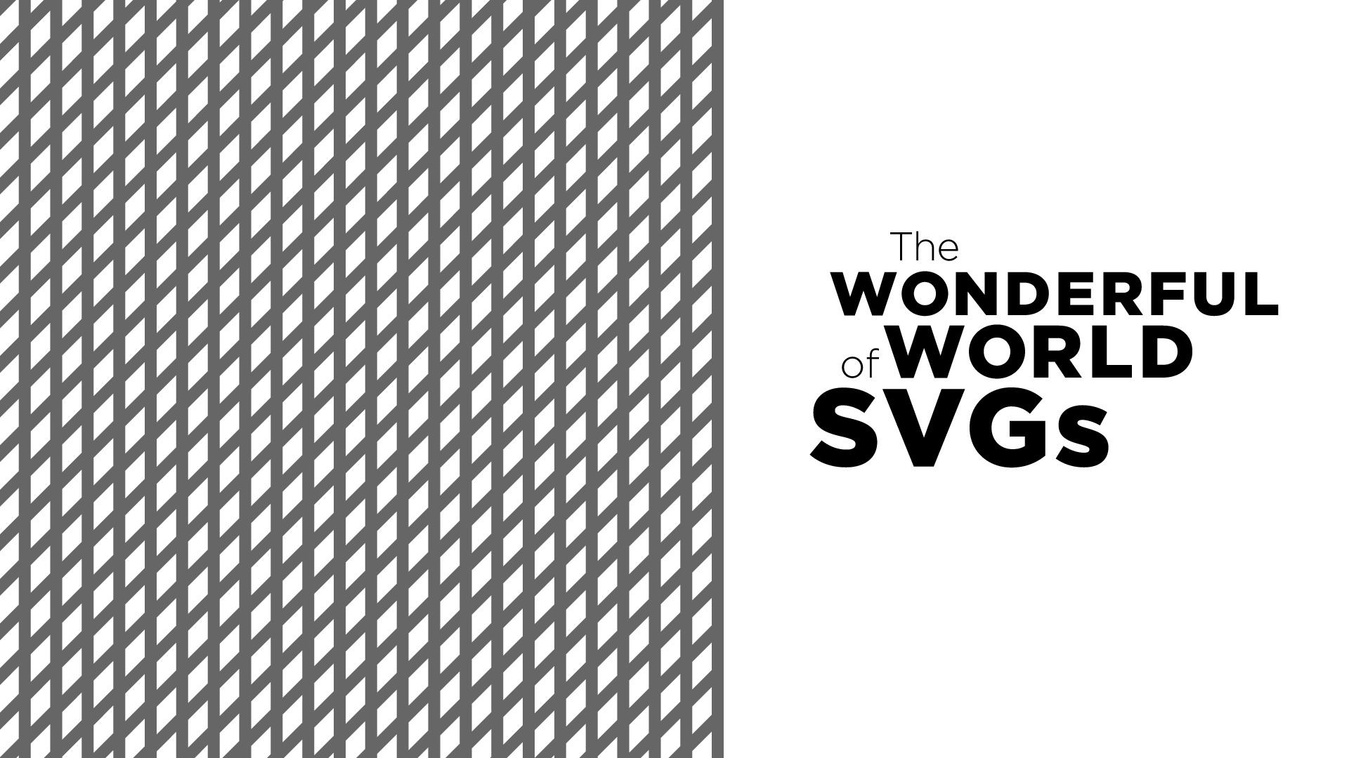 The Wonderful World of SVGs
