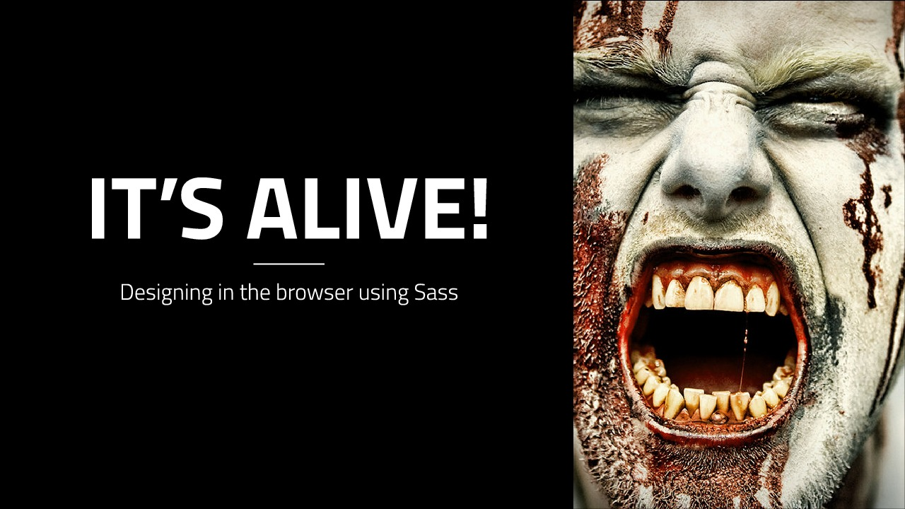 It's Alive: Designing in the browser with Sass