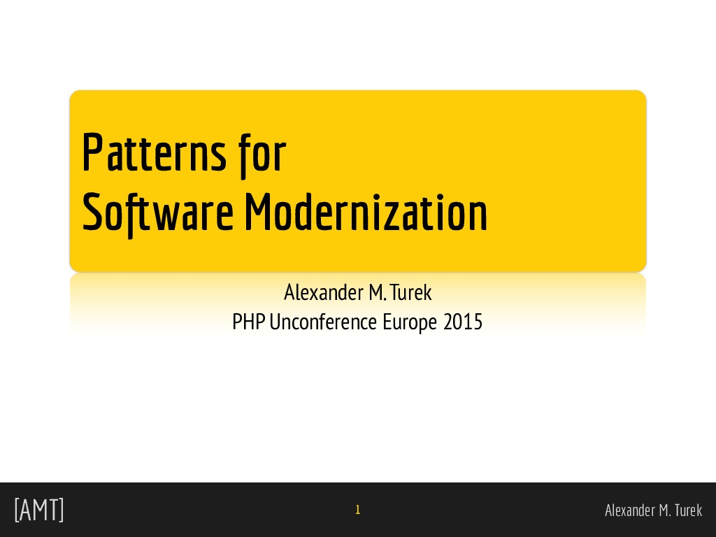 Patterns for Software Modernization (PHPucEU 2015)