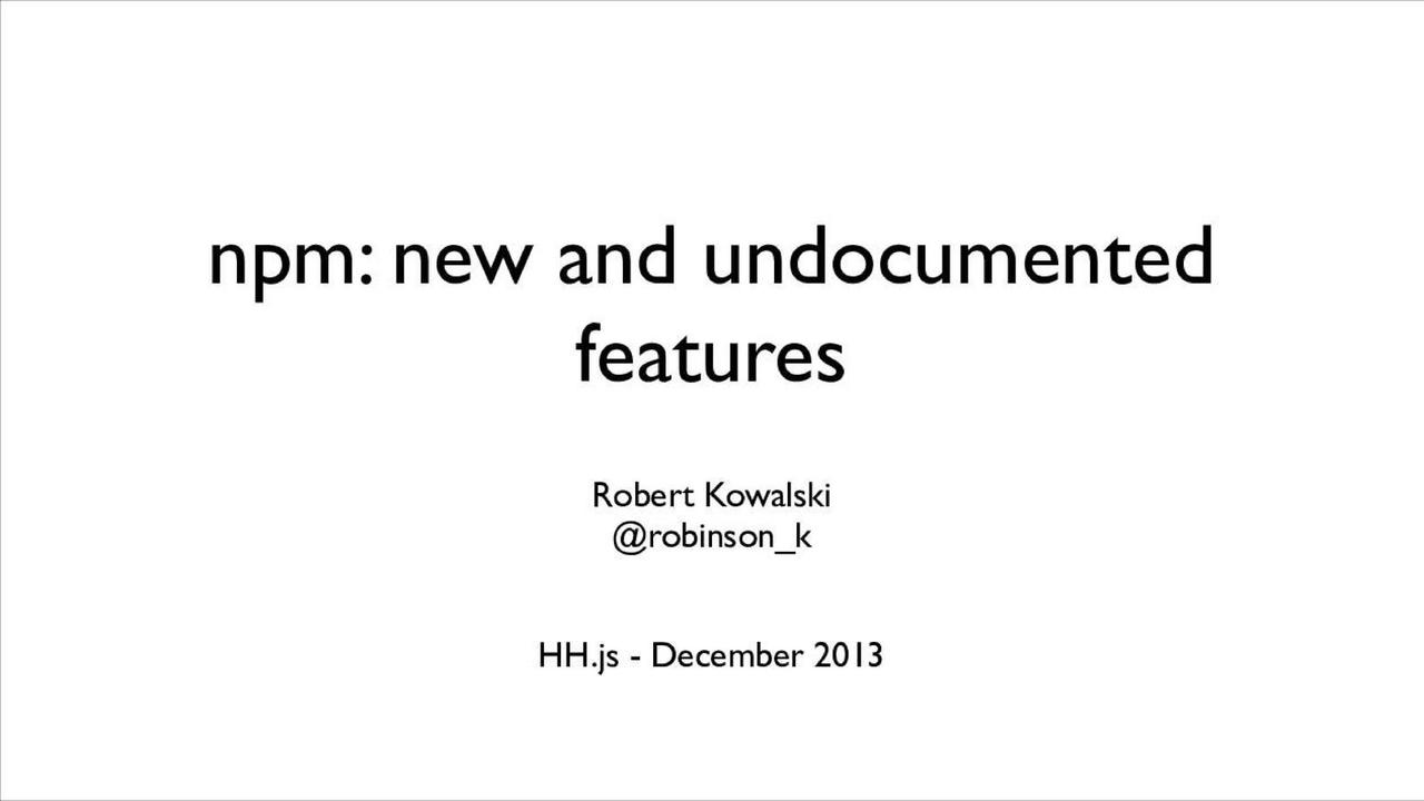 npm: new and undocumented features