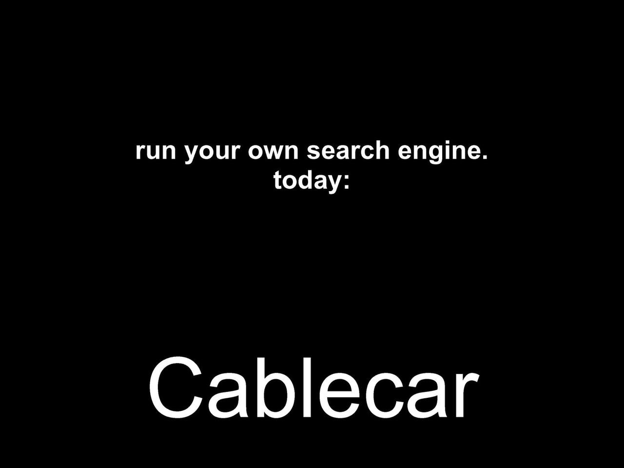 Cablecar - Run your own search engine. Today.