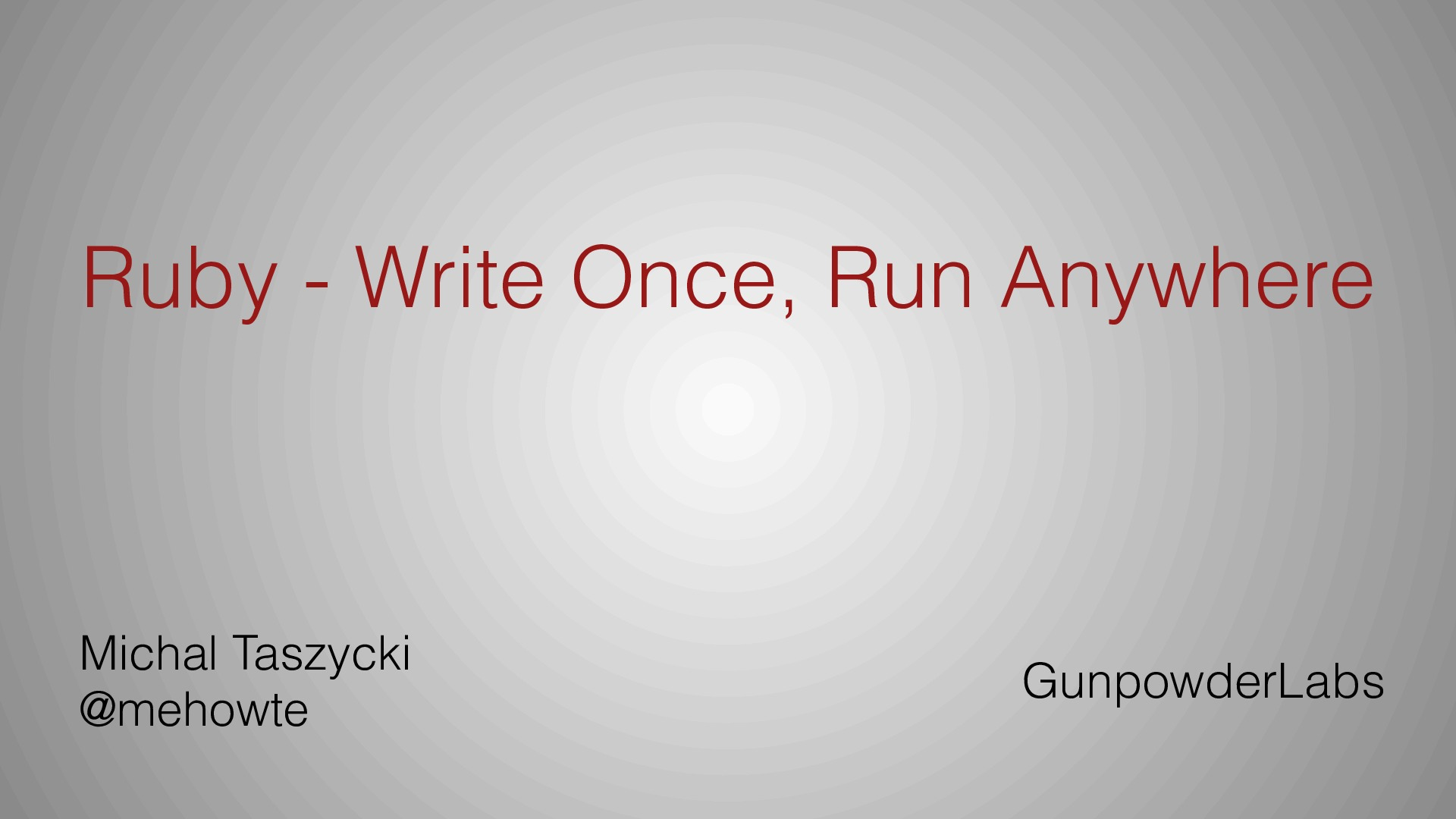 Ruby - Write Once, Run Anywhere - Polyconf 2014