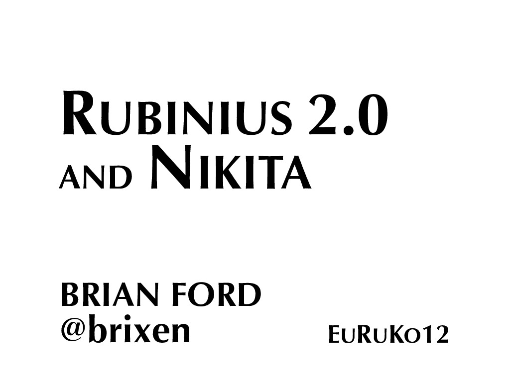 Code Insight: Rubinius 2.0 and Nikita