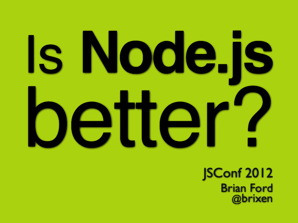 Is Node.js better?