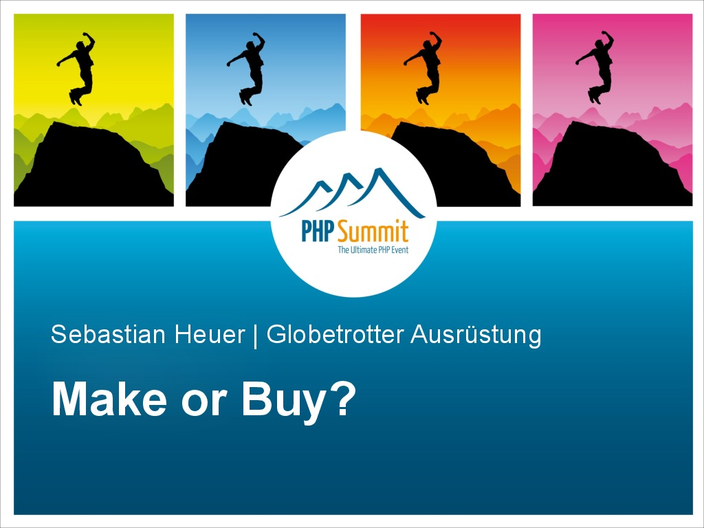 PHP Summit 2013 - Make or Buy?