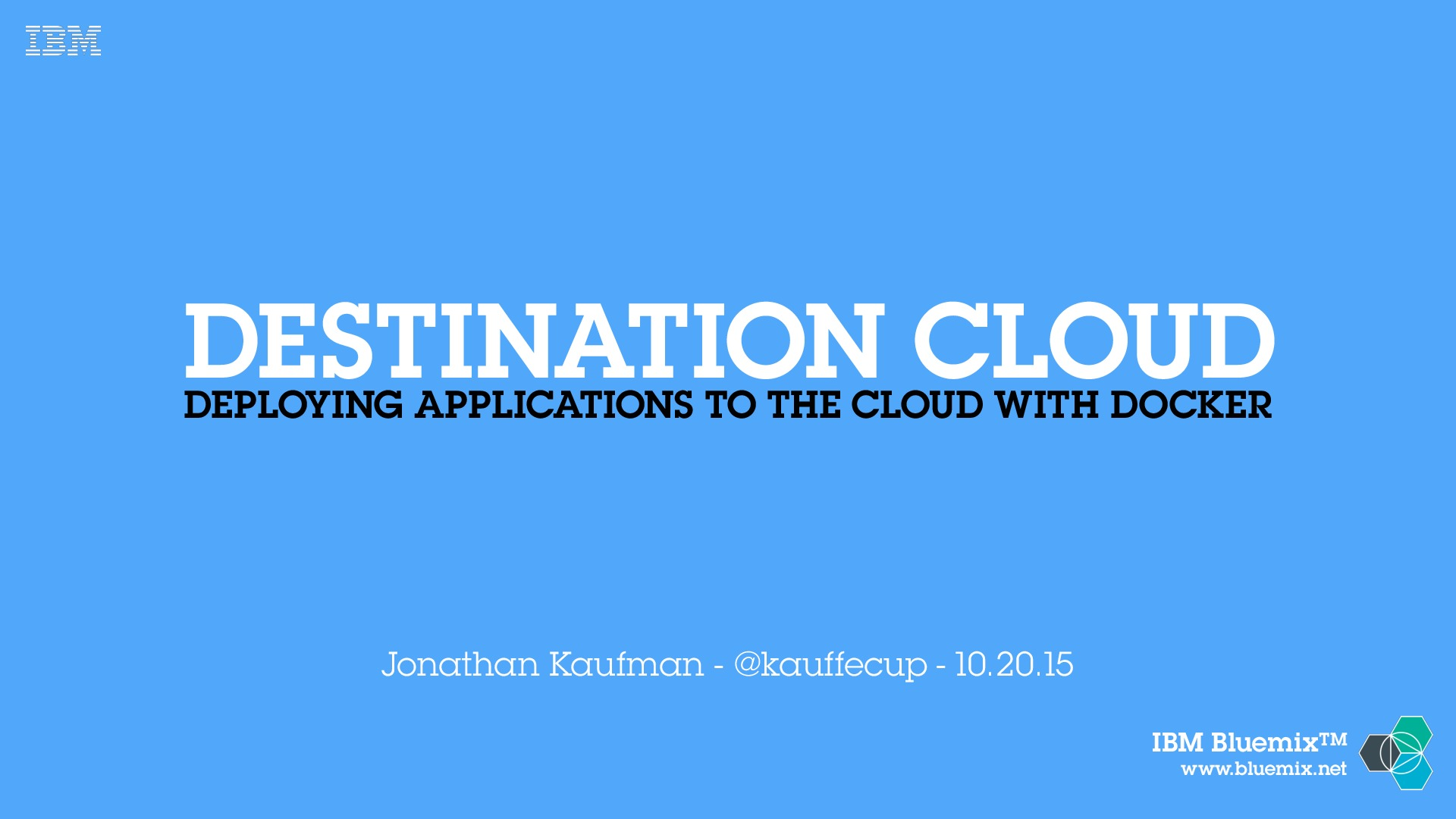 Destination Cloud: Deploying Applications To The Cloud With Docker