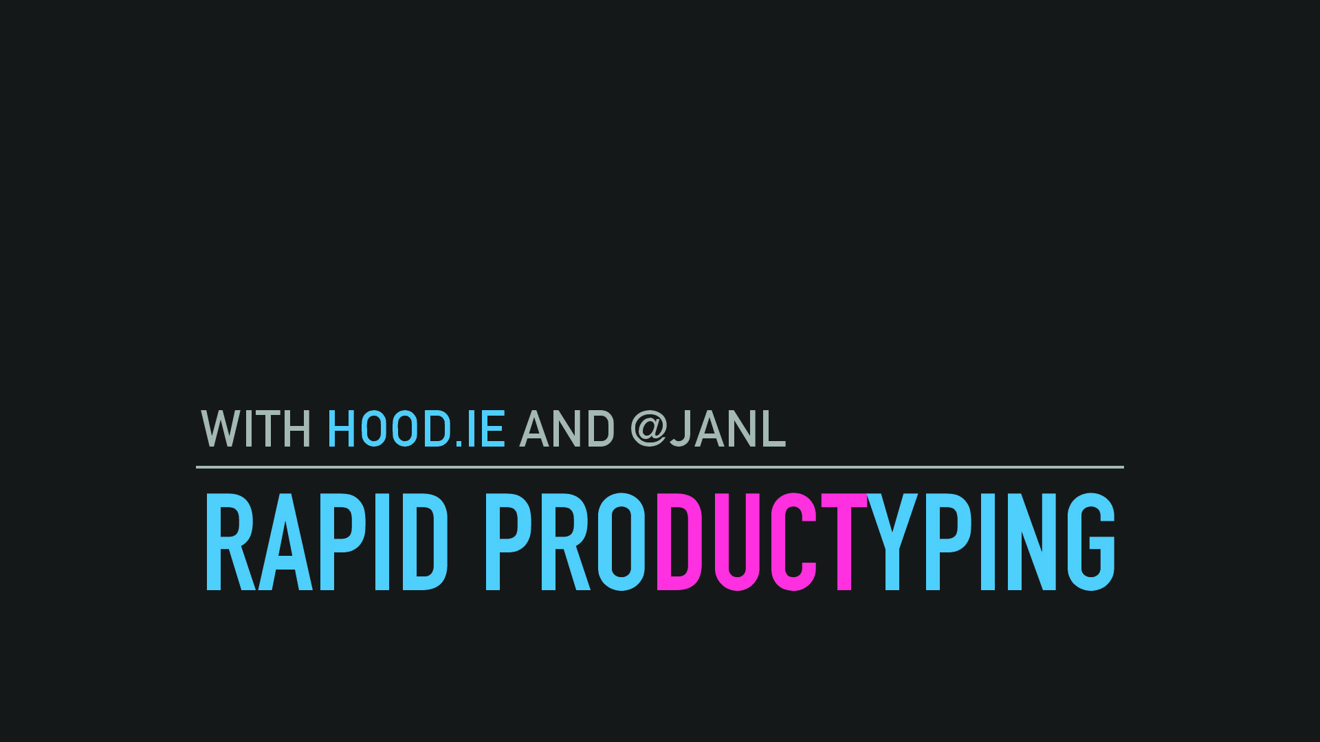 Rapid Productyping With Hoodie