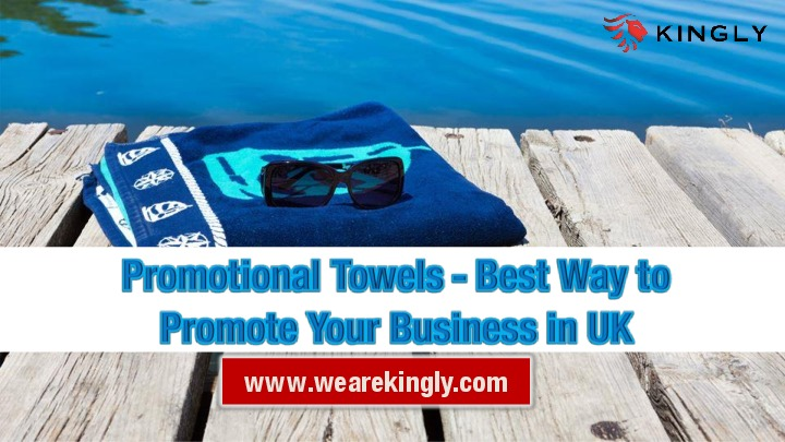 Promotional Towels - Best Way to Promote Your Business in UK
