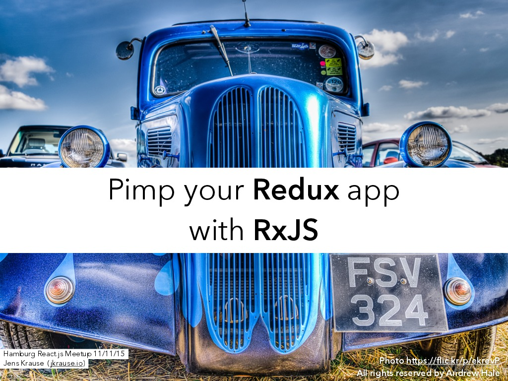 Pimp your Redux app w/ RxJS! (Hamburg ReactJS Meetup)