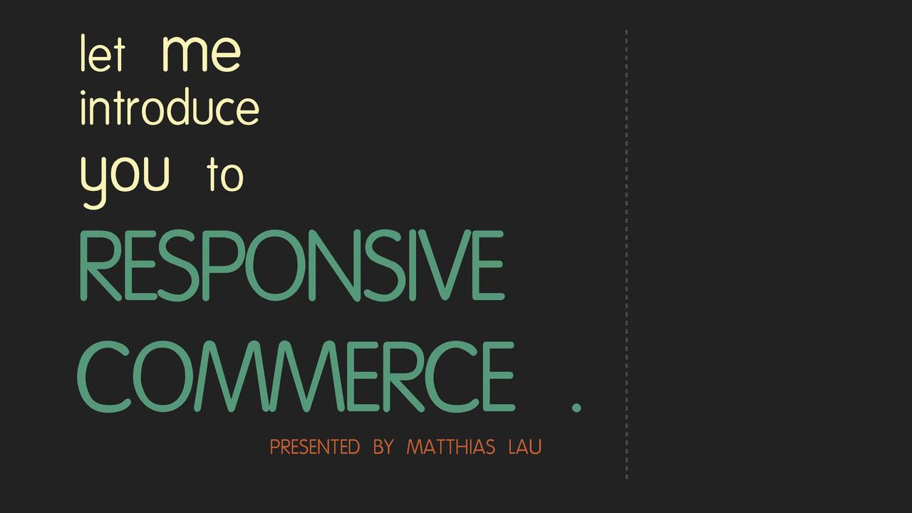 Responsive Design + E-Commerce = <3