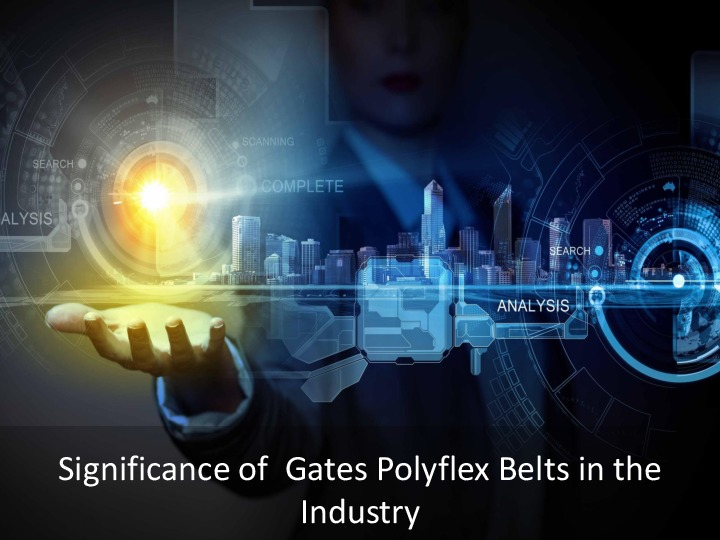 Importance of Gates Polyflex Belts In UAE
