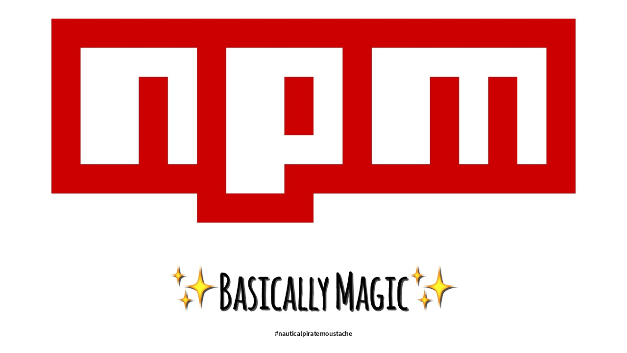 npm (Basically Magic)