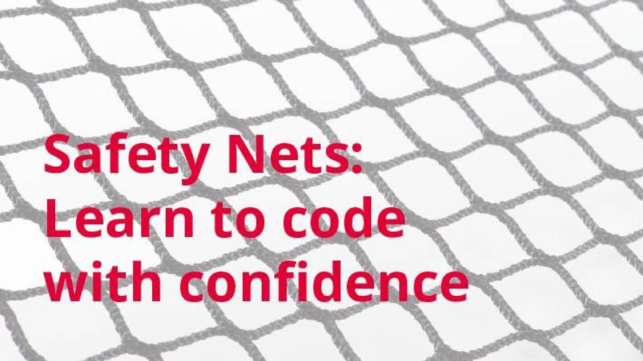 RDRC 2014: Safety Nets: Learn to code with confidence