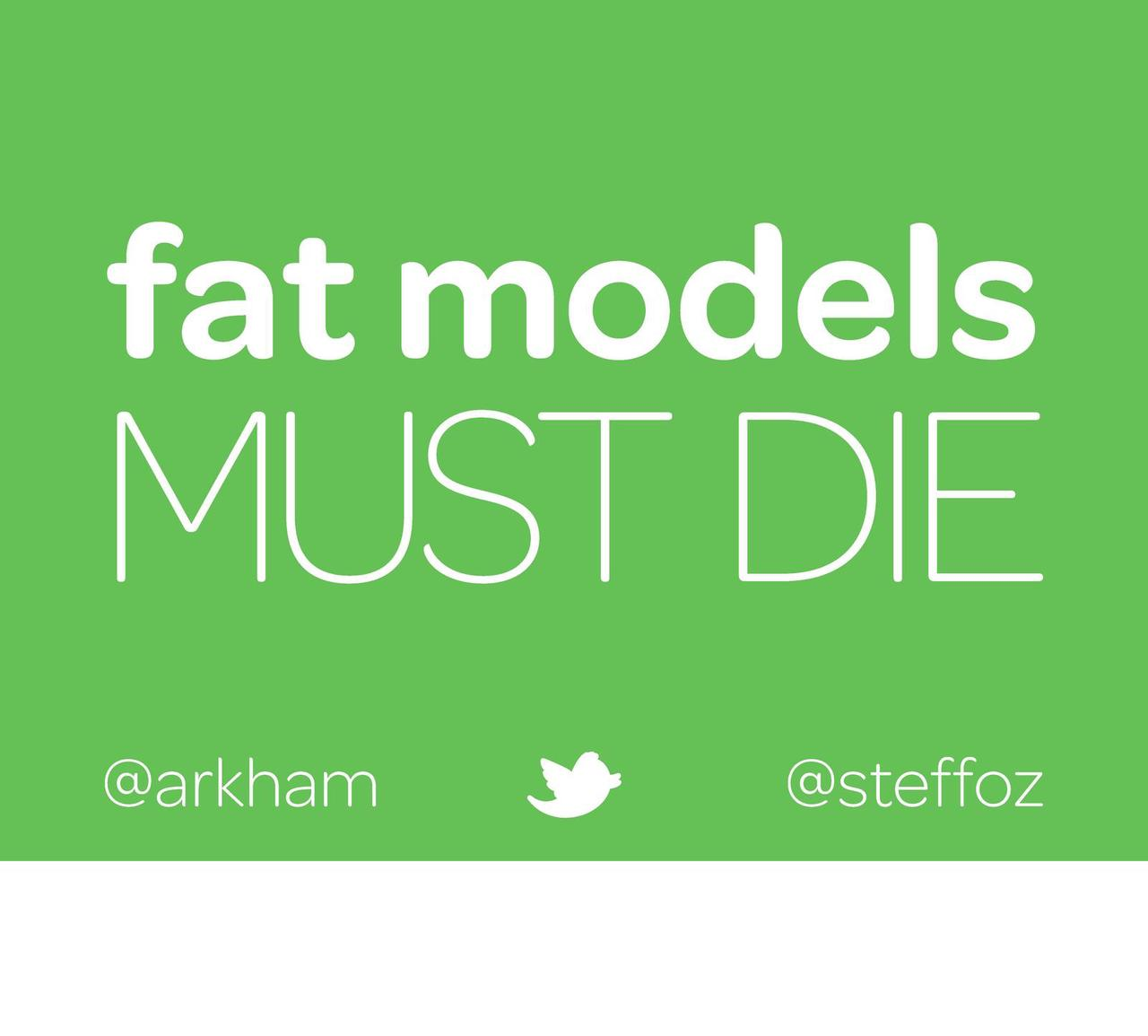 Fat models must die