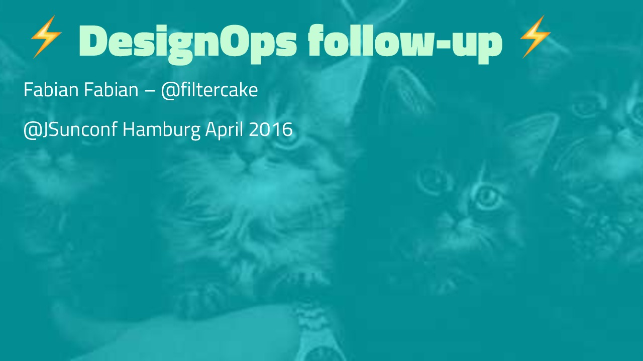 DesignOps Follow-up @JSunconf 2016