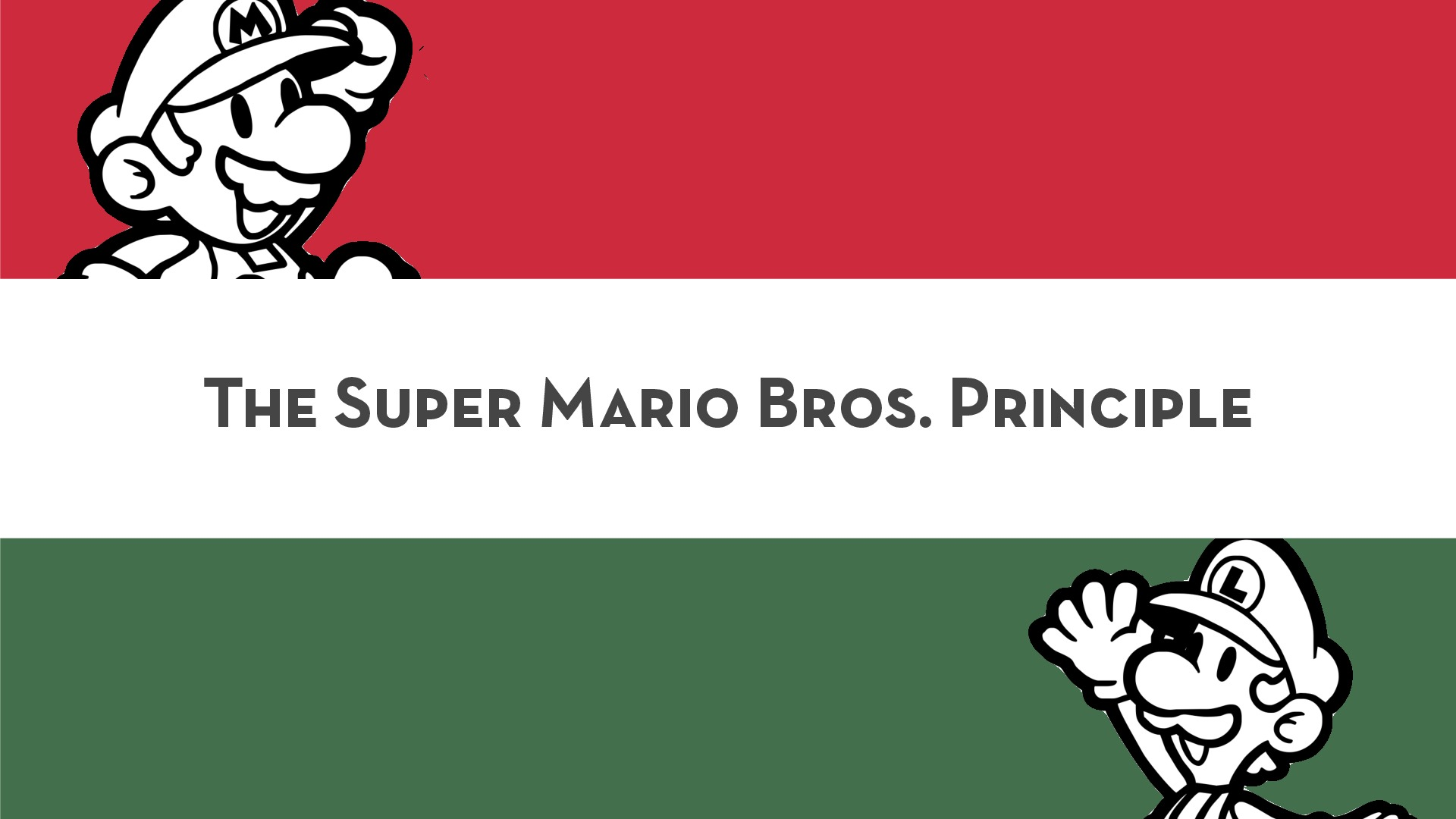 The Super Mario Bros. Principle