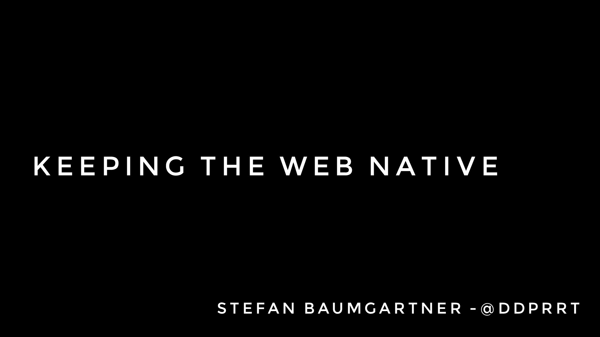 Keeping the web native!