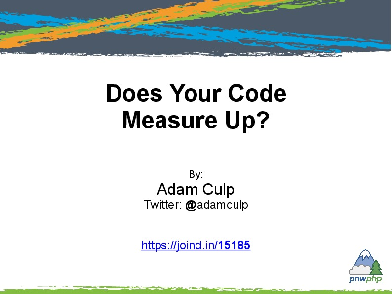 Does Your Code Measure Up