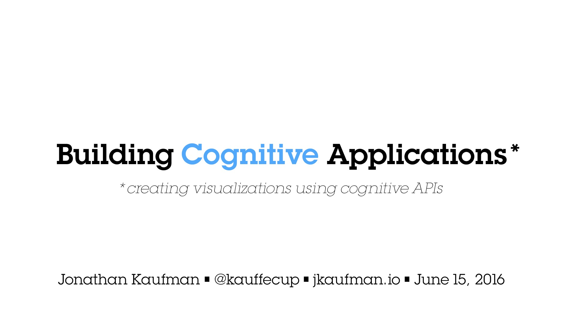 Building Cognitive Applications