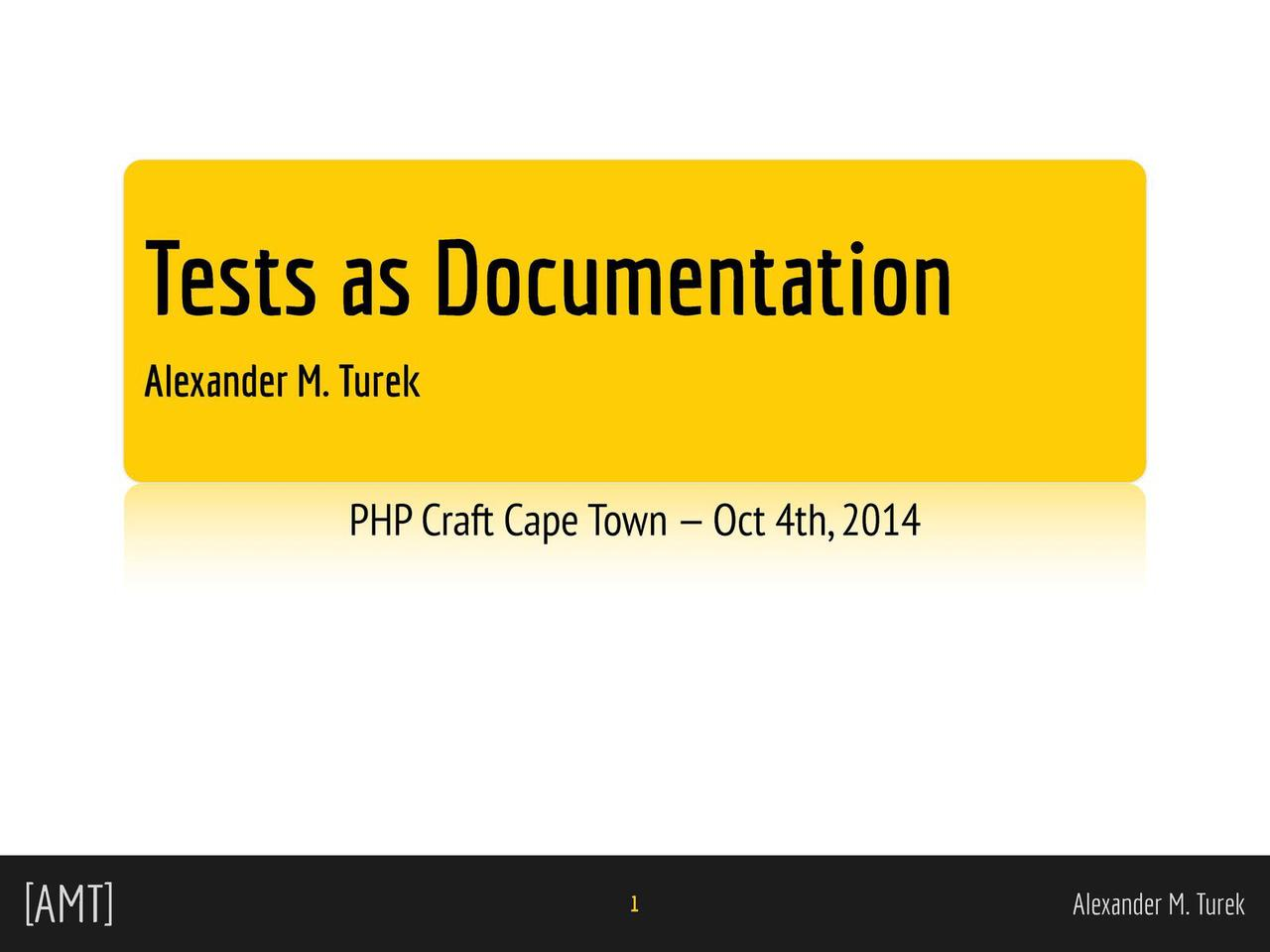 Tests as Documentation (PHP Craft Cape Town 2014)