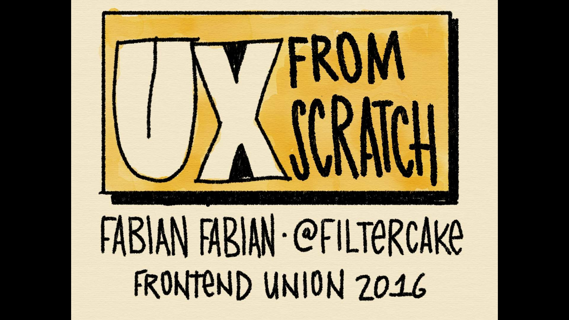 UX FROM SCRATCH @ Frontend Union 2016