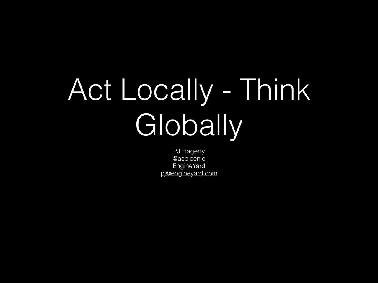 Act Locally - Think Globally