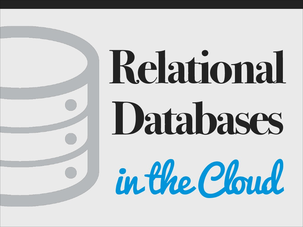 Relational Databases in the Cloud - Great Wide Open 2014
