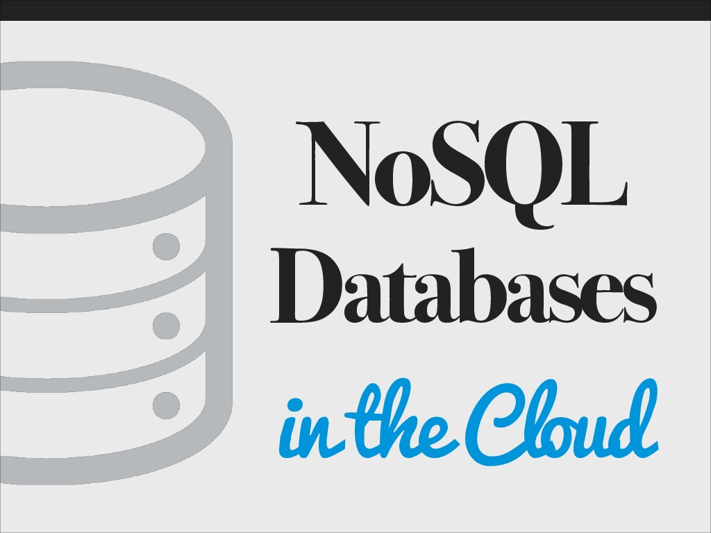 NoSQL Databases in the Cloud - Great Wide Open 2014