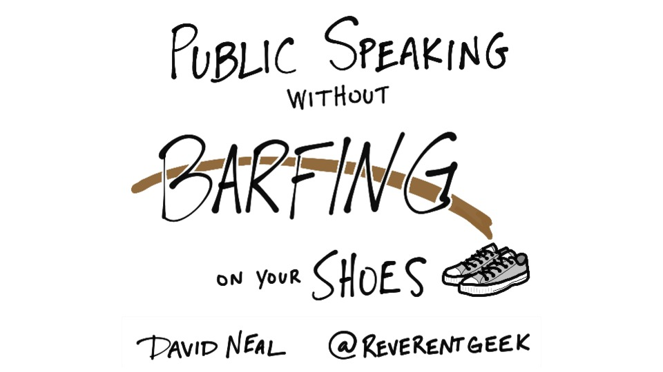 Public Speaking without Barfing on Your Shoes