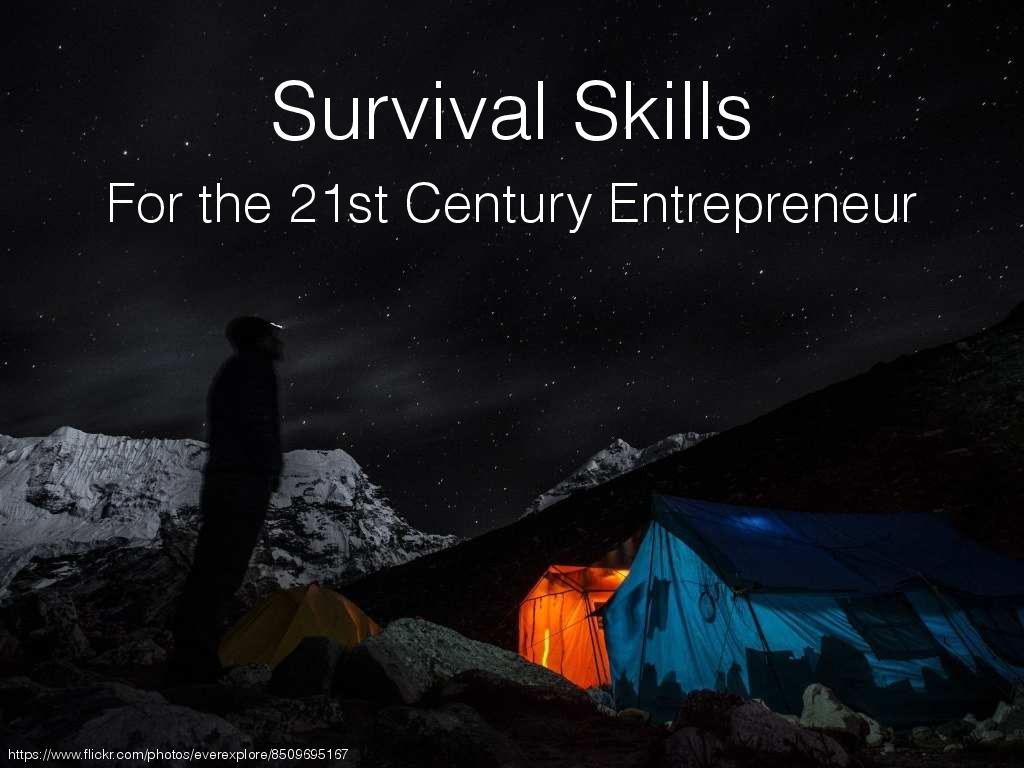 Survival Skills for the 21st Century Entrepreneur