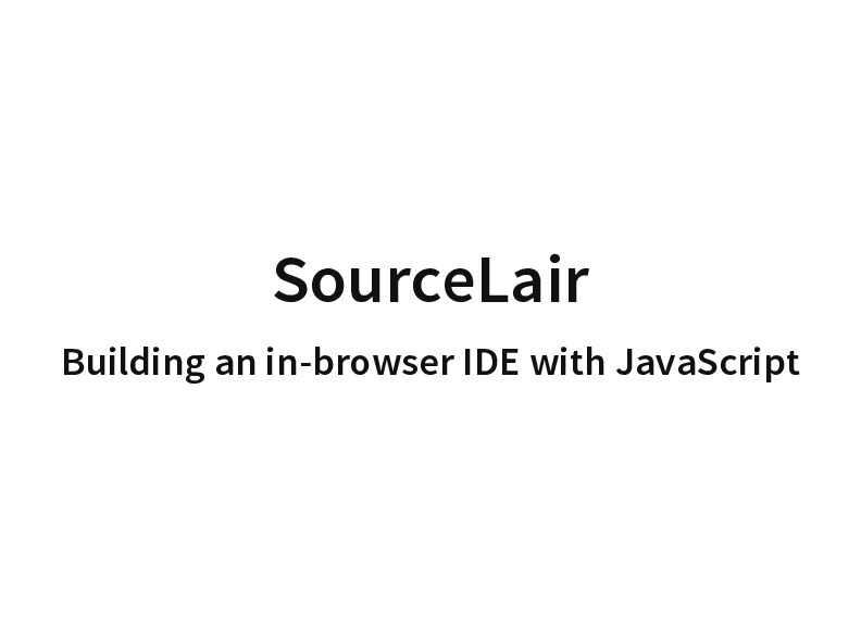 Building an in-browser IDE with JavaScript