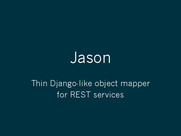 Jason - Django-like Object Mapper for REST services