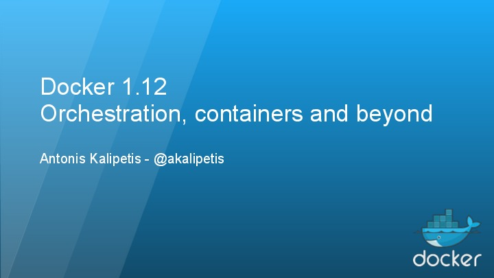 Docker 1.12 containers, orchestration and beyond