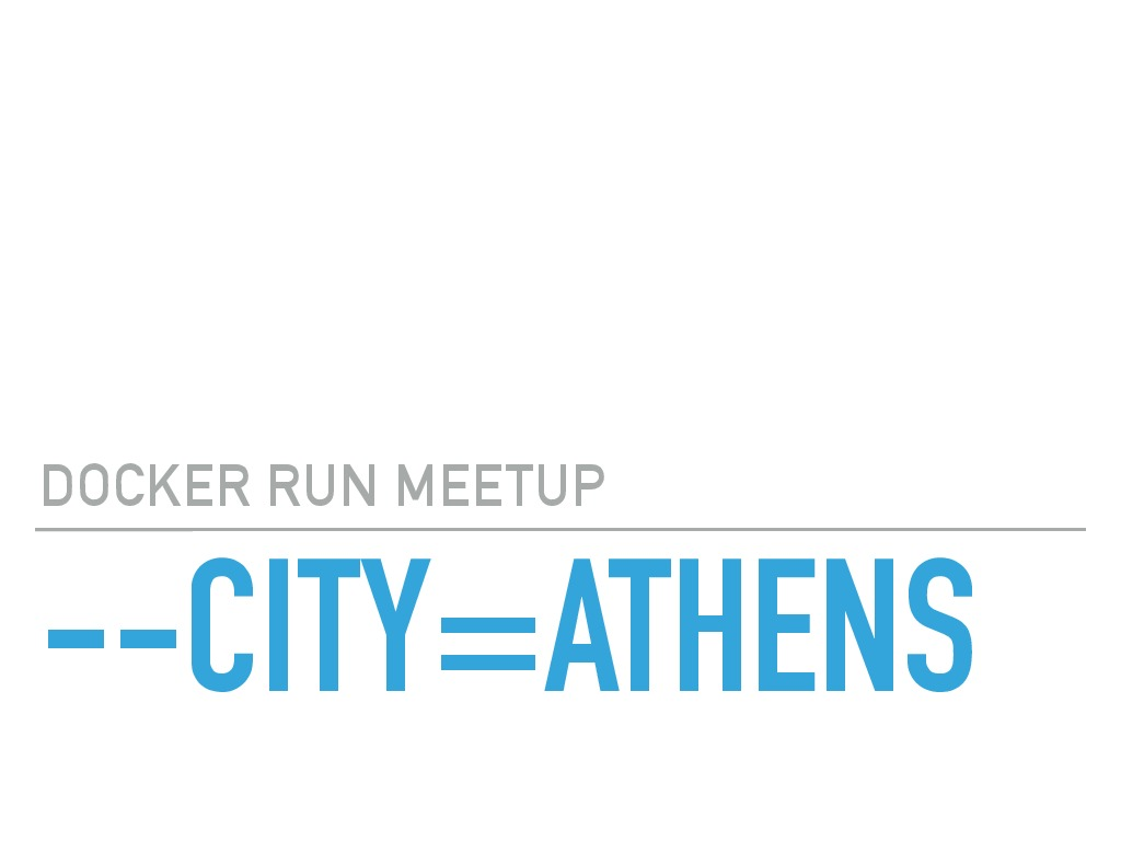 Running the Docker Meetup in Athens