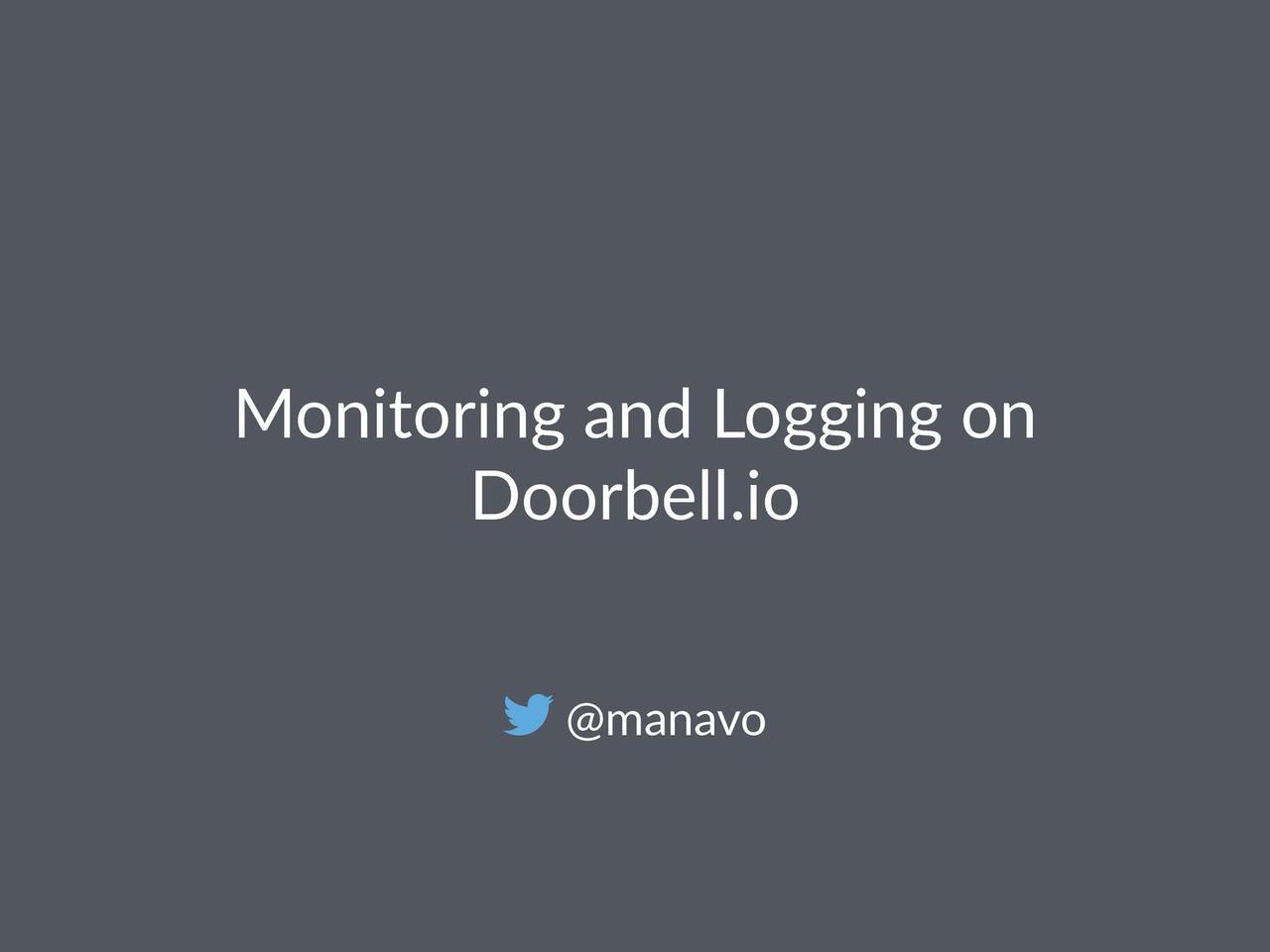 Monitoring and Logging on Doorbell.io