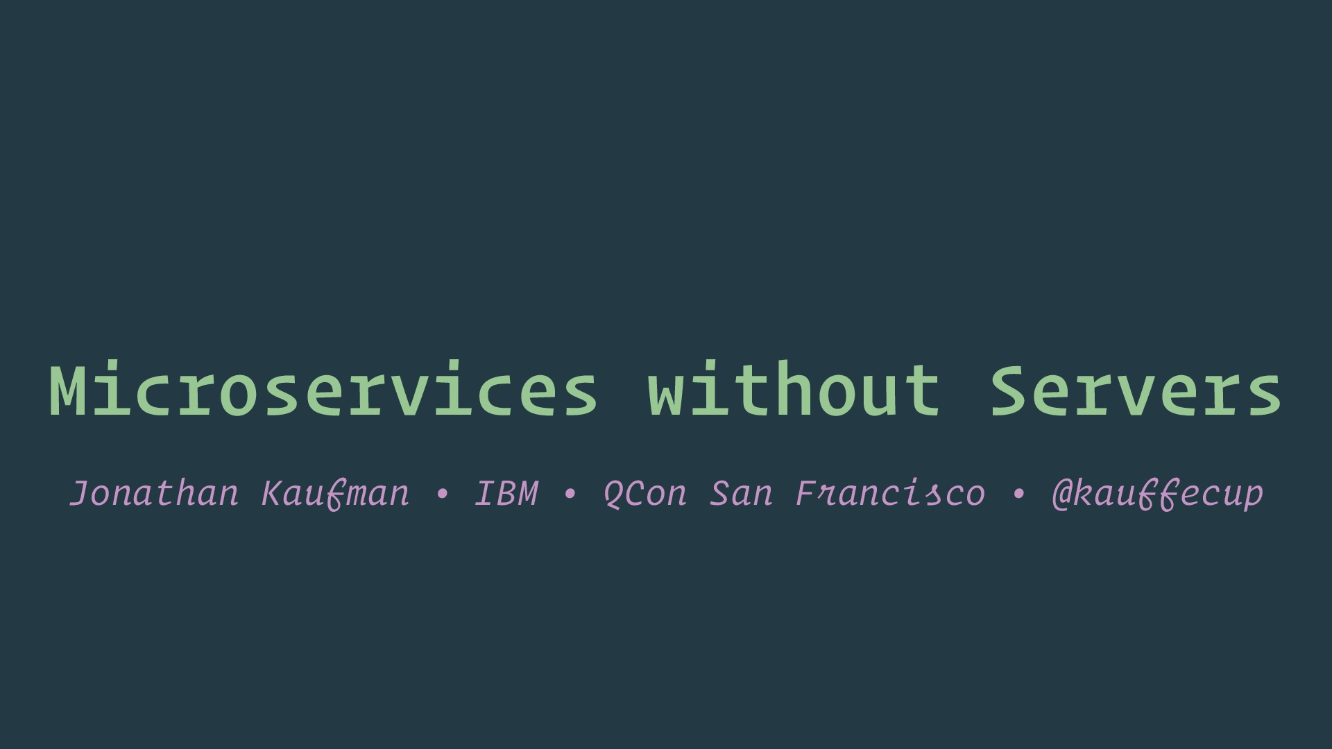 Microservices without Servers