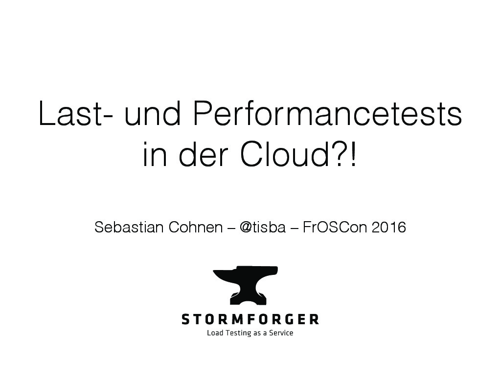 FrOSCon 2016: Last- und Performancetests in der Cloud?! [DE]