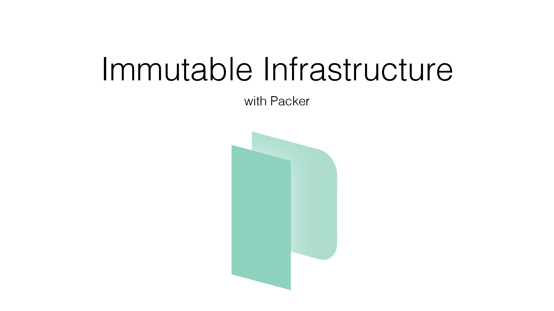 Immutable Infrastructure with Packer