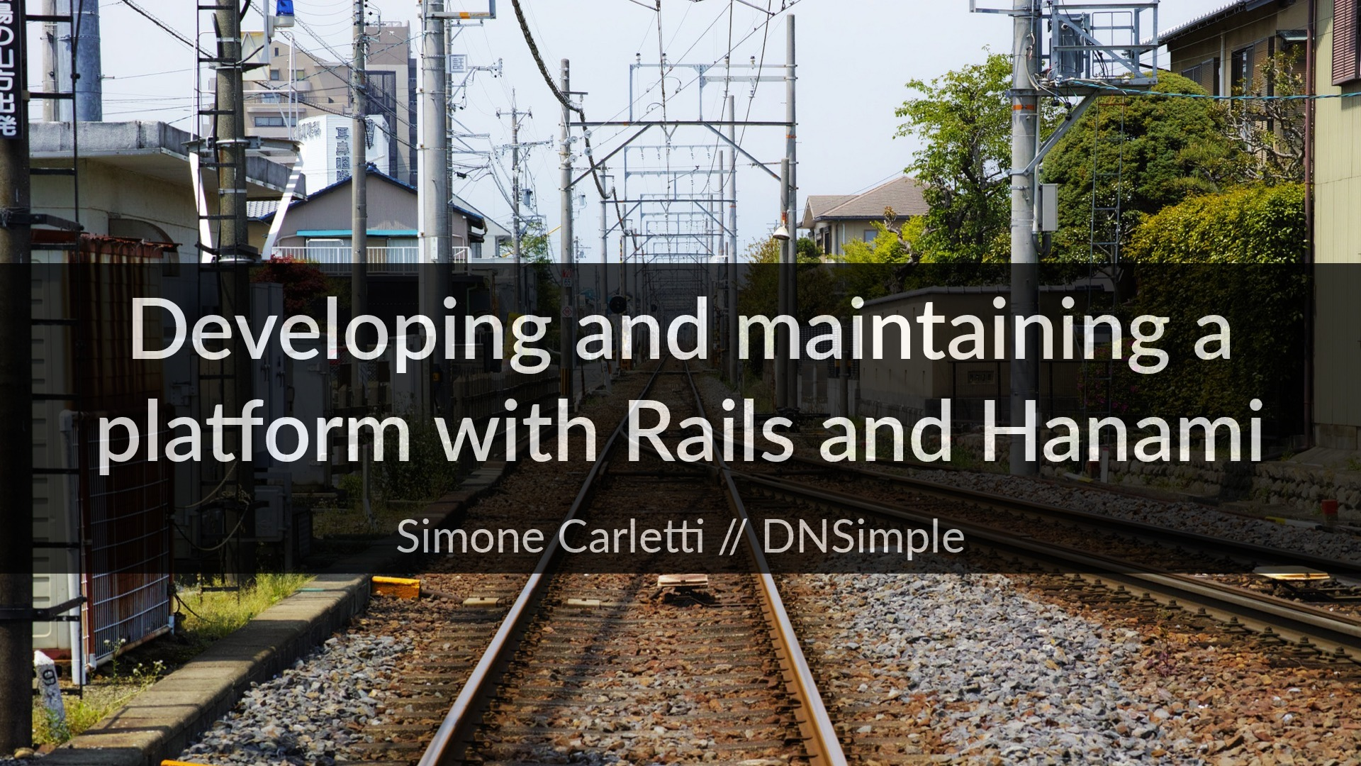 Developing and maintaining a platform with Rails and Hanami (RailsConf 2016