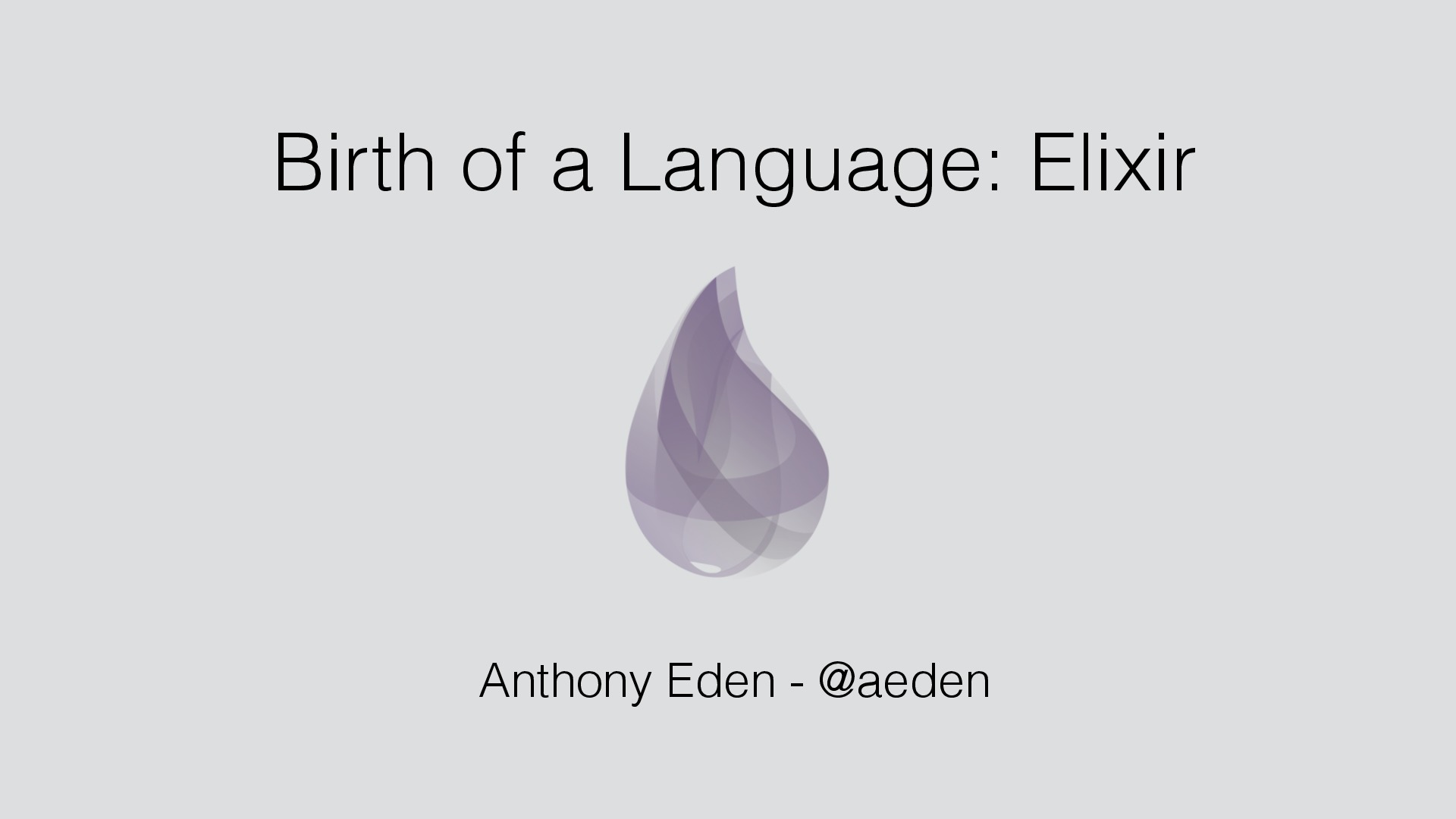 Birth of a Language: Elixir